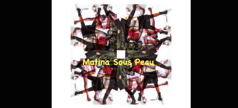Ακούγοντας Matina Sous Peau